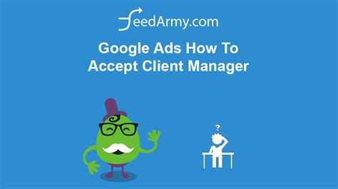 Google Ads How To Accept Client Manager | FeedArmy