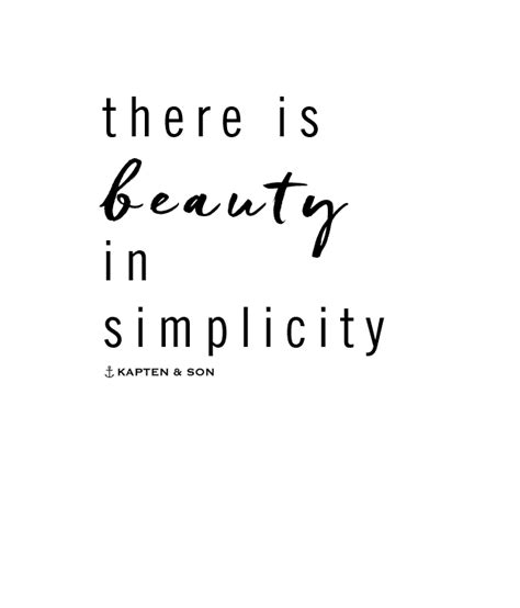 there is beauty in simplicity   quote   Simplicity quotes